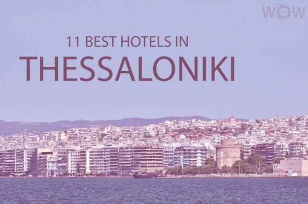 11 Best Hotels in Thessaloniki