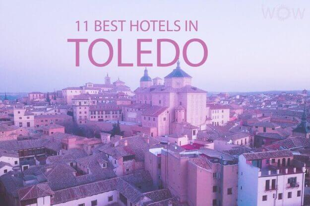 11 Best Hotels in Toledo, Spain