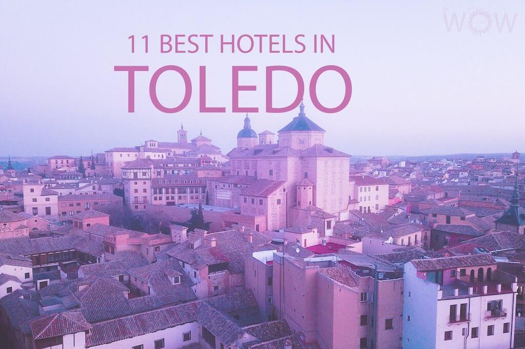 Los 11 Mejores Hoteles en Toledo, España