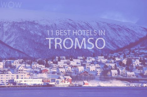 11 Best Hotels in Tromso
