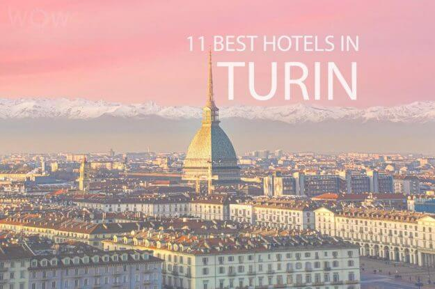 11 Best Hotels in Turin