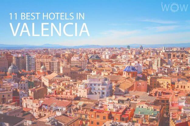11 Best Hotels in Valencia