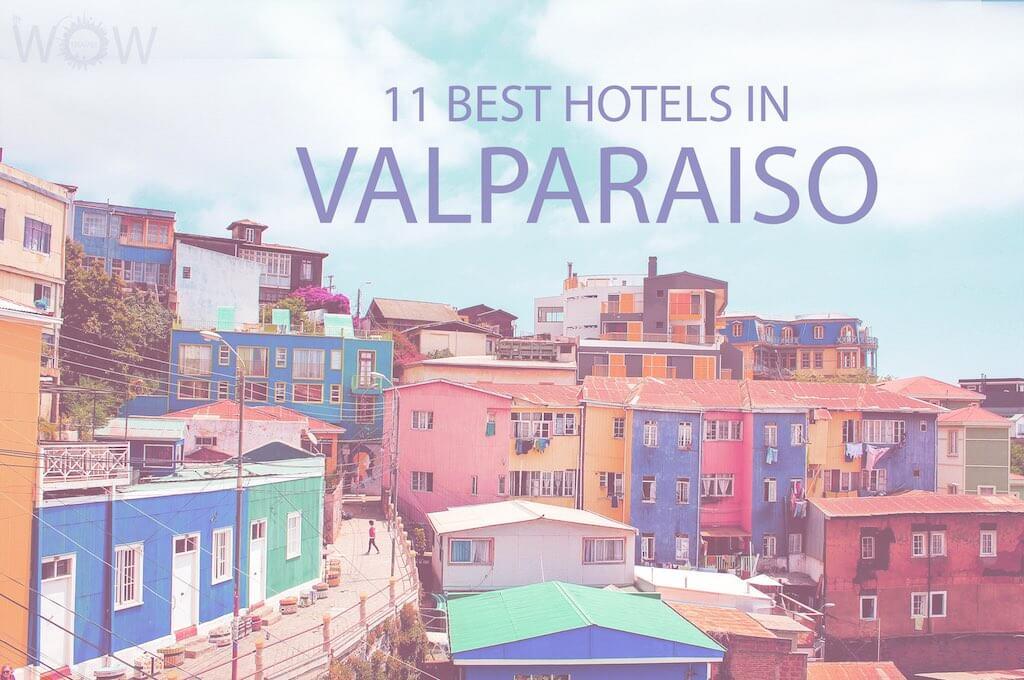 11 Best Hotels in Valparaiso