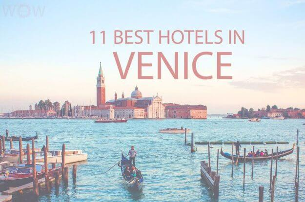 11 Best Hotels in Venice