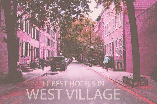 11 Best Hotels in West Village