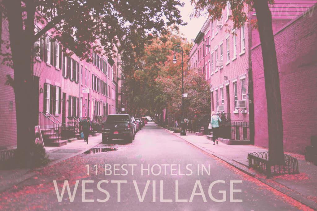 11 Best Hotels in West Village