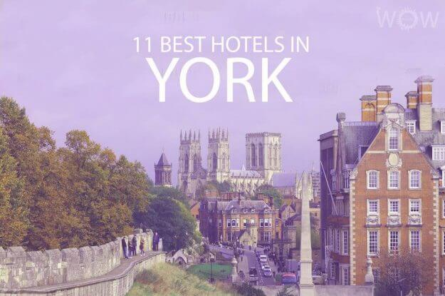 11 Best Hotels in York