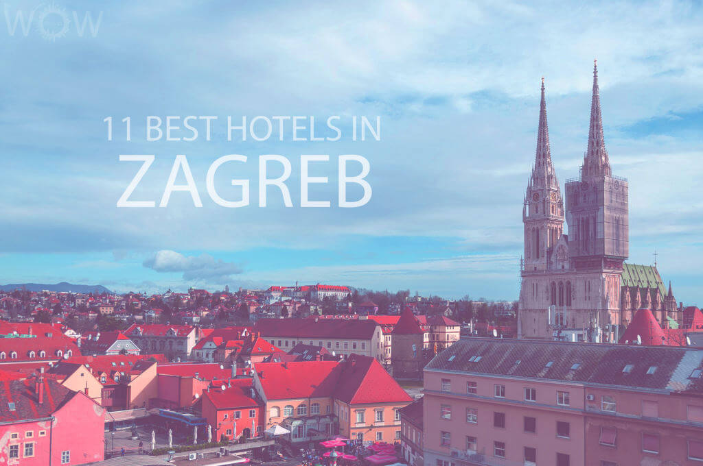 11 Best Hotels in Zagreb