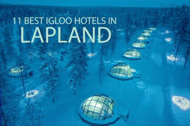 11 Best Igloo Hotels in Lapland