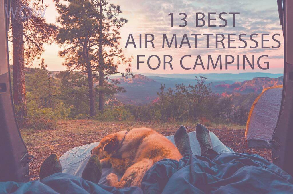 13 Best Air Mattresses For Camping