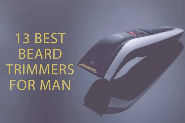 13 Best Beard Trimmers For Men