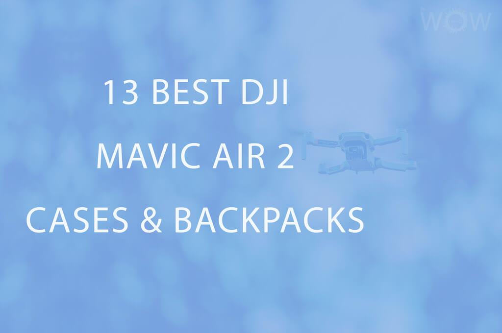 13 Best DJI Mavic Air 2 Cases & Backpacks