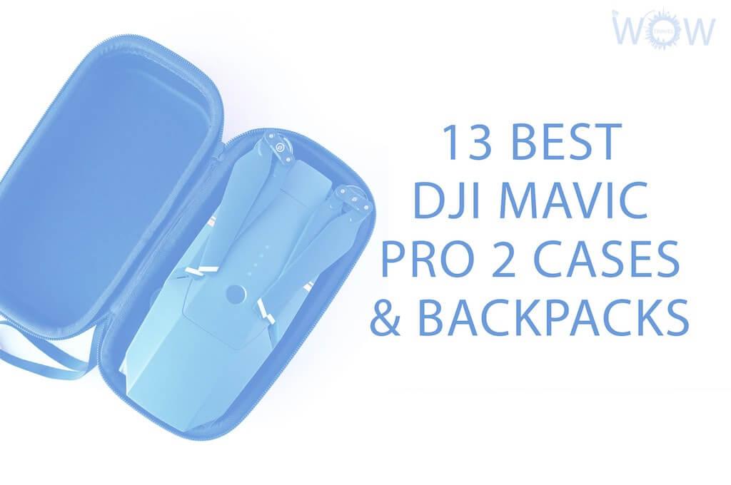 13 Best DJI Mavic Pro 2 Cases & Backpacks