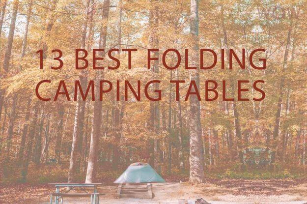 13 Best Folding Camping Tables