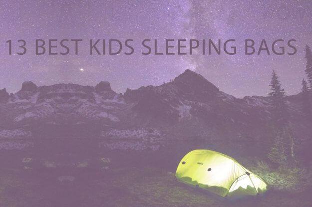 13 Best Kids Sleeping Bags