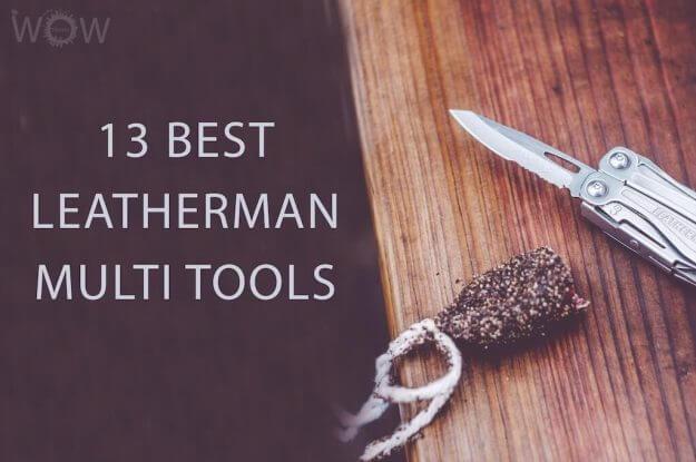 13 Best Leatherman Multi Tools