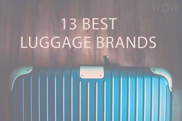 13 Best Luggage Brands
