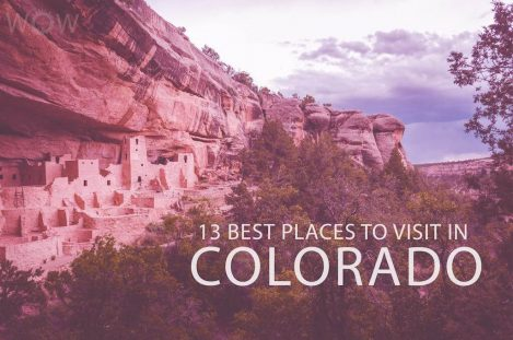 13 Best Places To Visit In Colorado