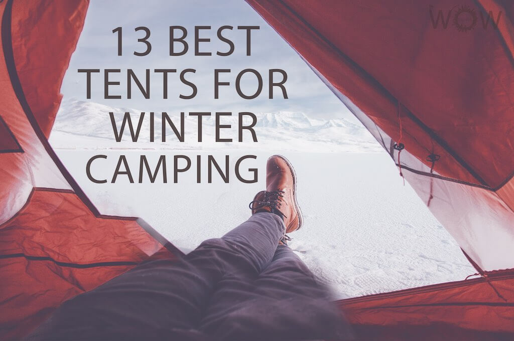 13 Best Tents For Winter Camping