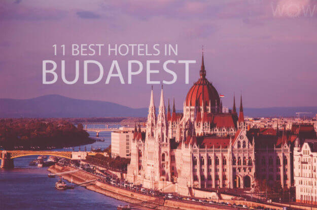 11 Best Hotels in Budapest