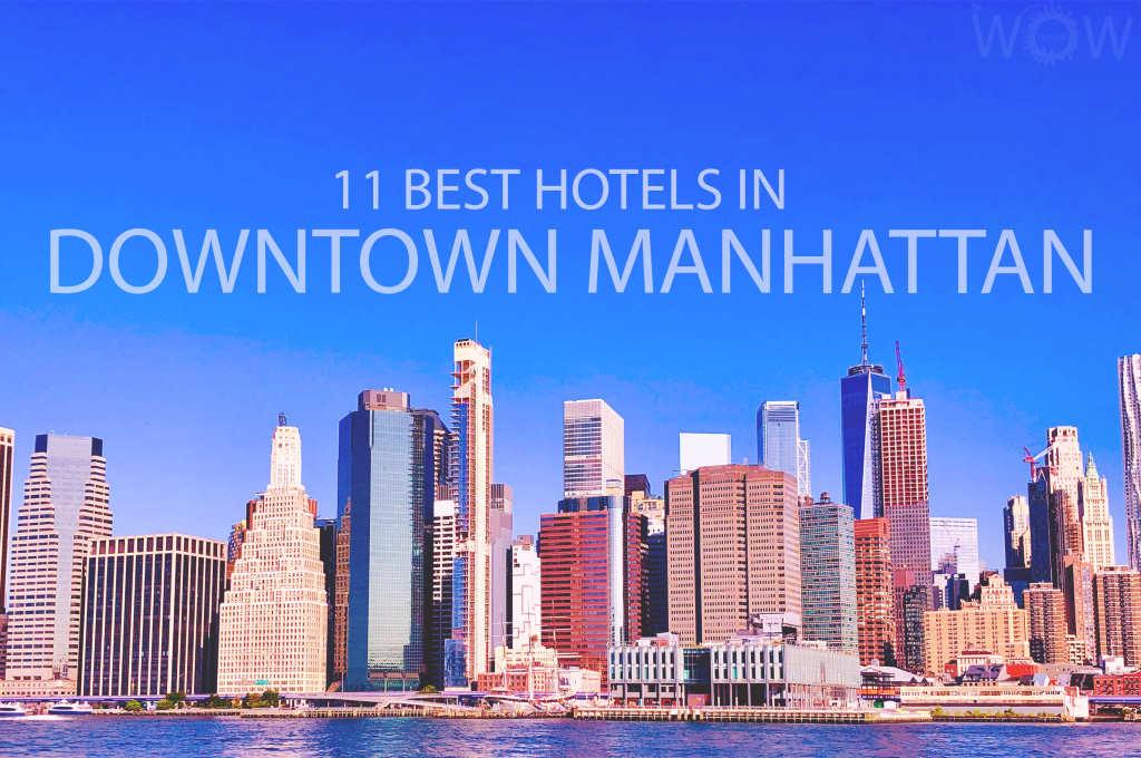 11 Best Hotels in Downtown Manhattan