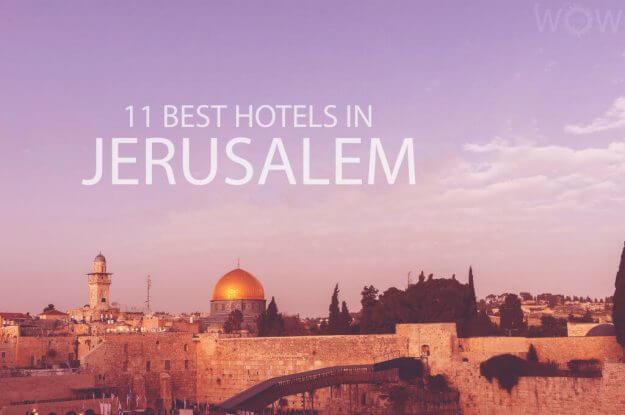 11 Best Hotels in Jerusalem
