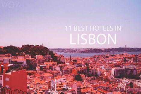 11 Best Hotels in Lisbon