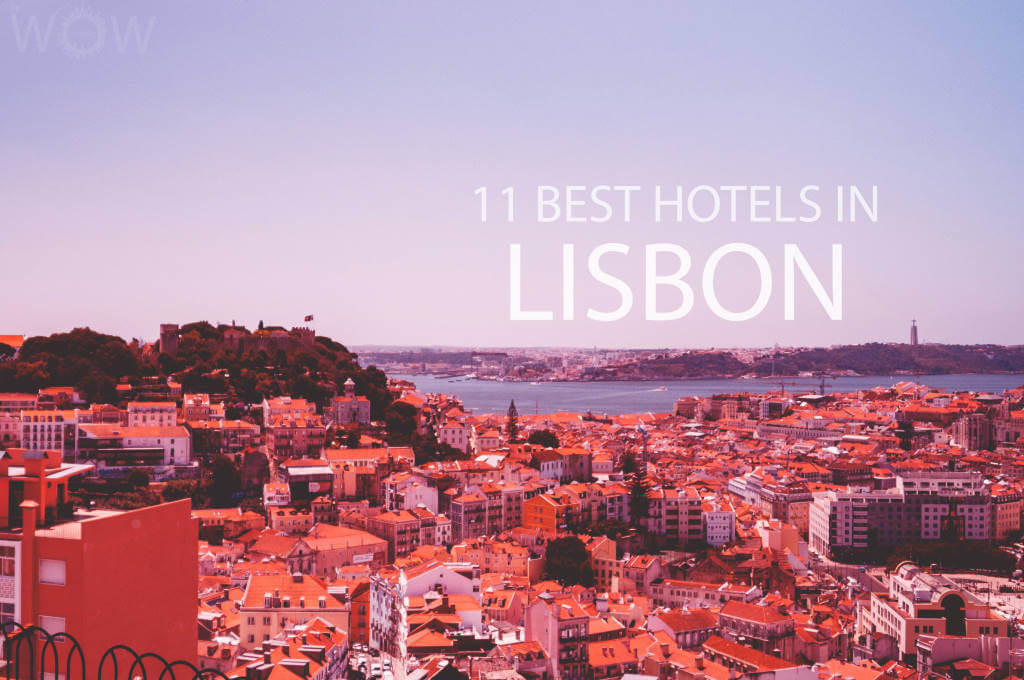 11 Best Hotels in Lisbon