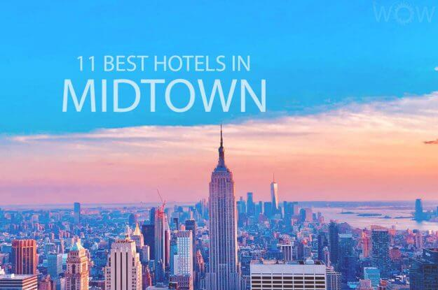 11 Best Hotels in Midtown