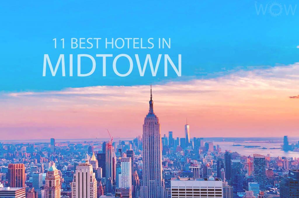 11 Best Hotels in Midtown