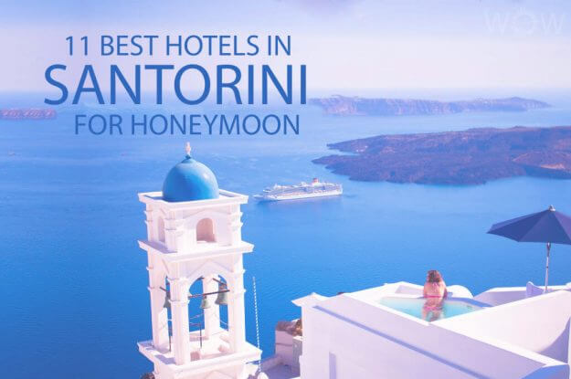 11 Best Hotels in Santorini For Honeymoon