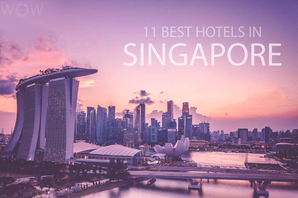 11 Best Hotels in Singapore