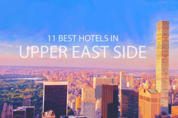 11 Best Hotels in Upper East Side, NYC