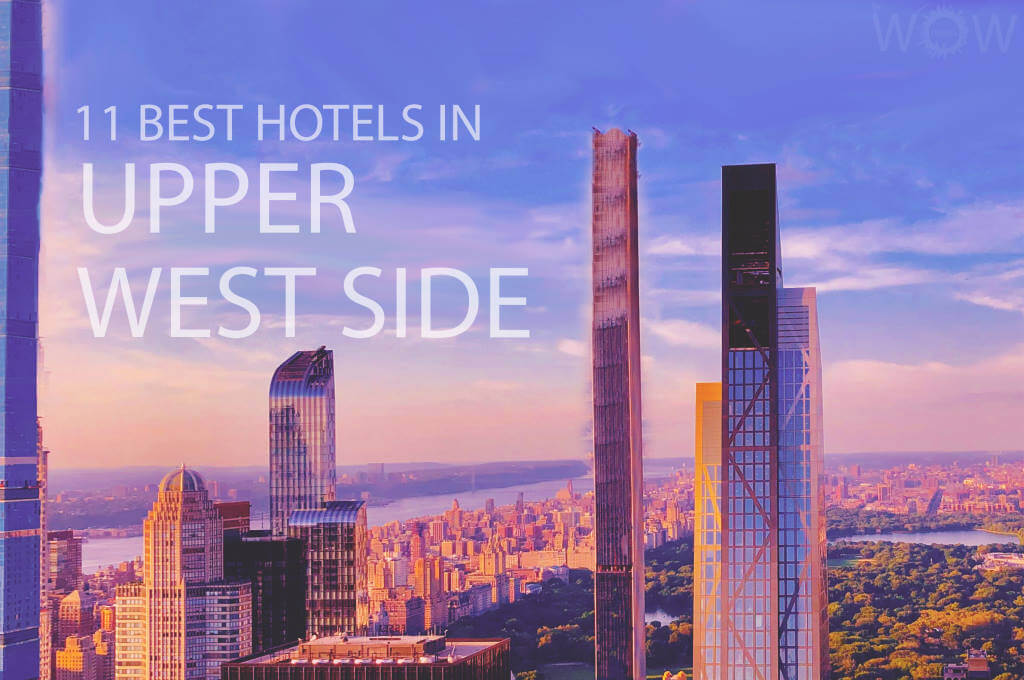 11 Best Hotels in Upper West Side, NYC