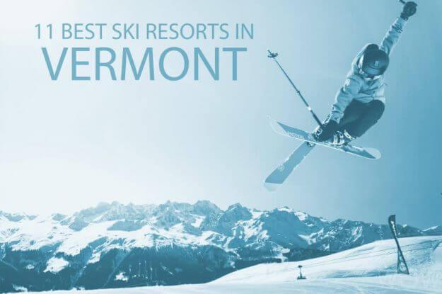 11 Best Ski Resorts in Vermont