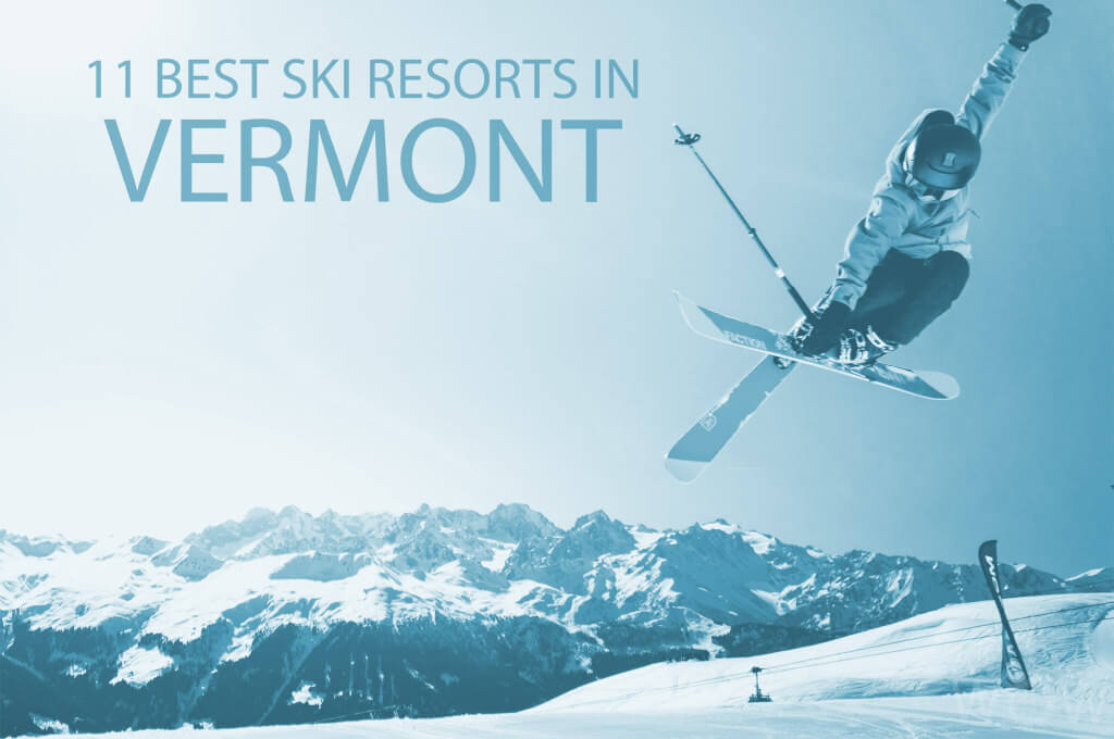 11 Best Ski Resorts in Vermont