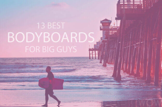 13 Best Bodyboards for Big Guys