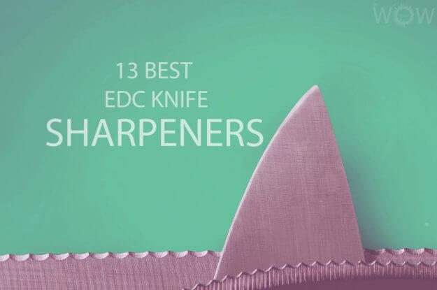 13 Best EDC Knife Sharpeners