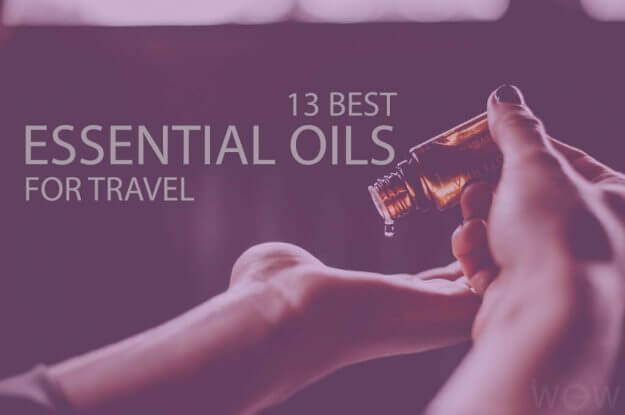 13 Best Essential Oils for Travel
