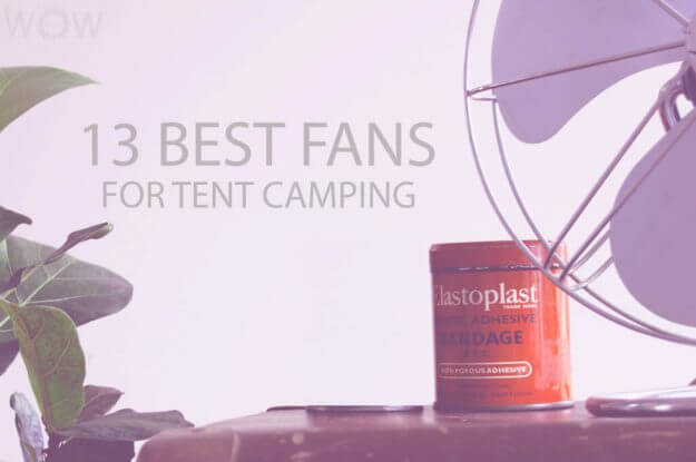 13 Best Fans for Tent Camping