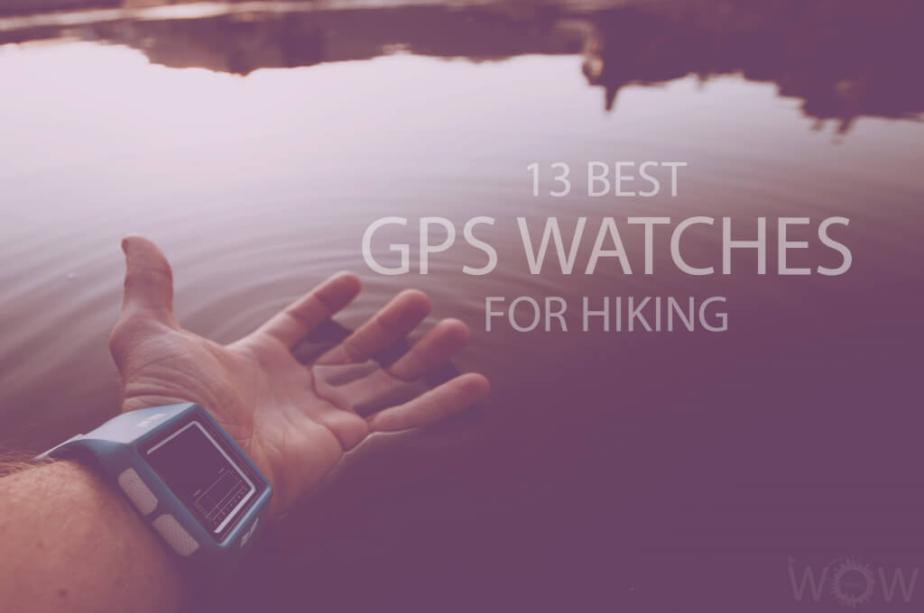 13 Best GPS Watches for Hiking