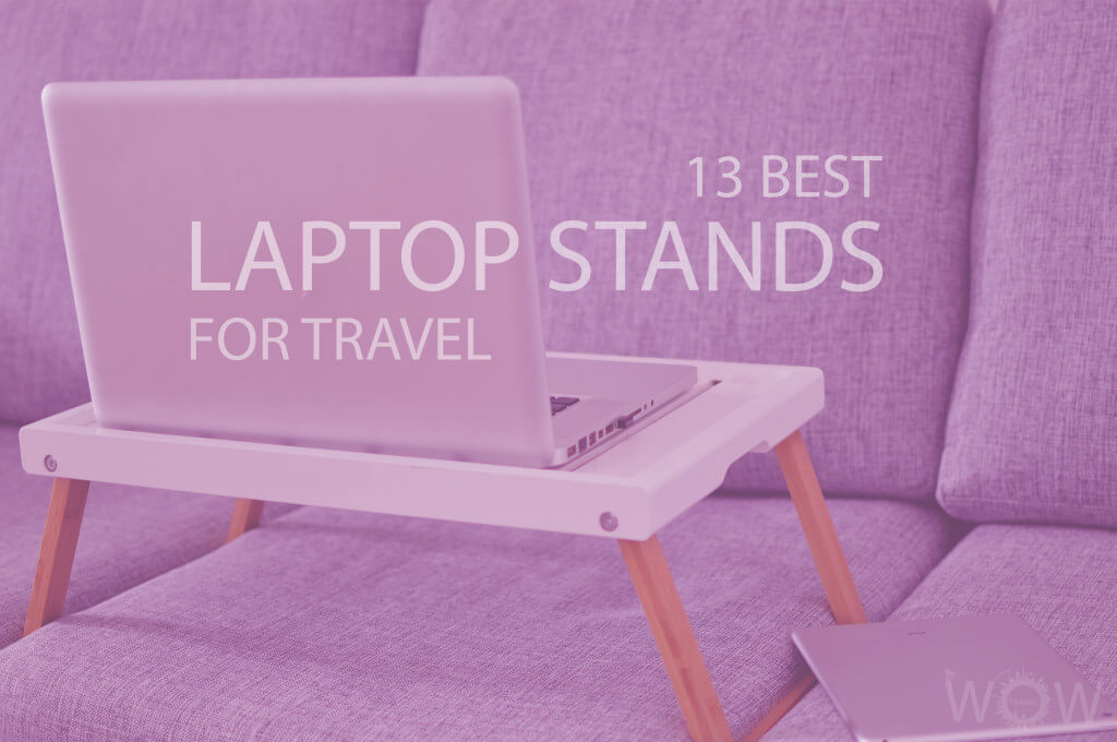 13 Best Laptop Stands for Travel