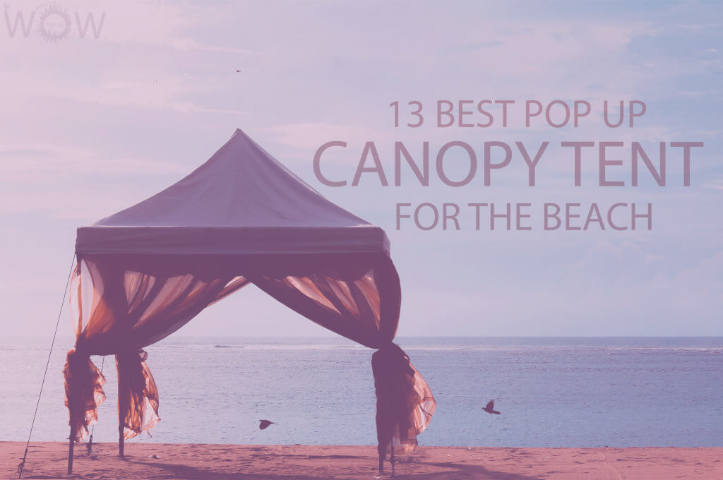 13 Best Pop Up Canopy Tent for the Beach