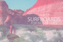 13 Best Surfboards for Bigger Guys