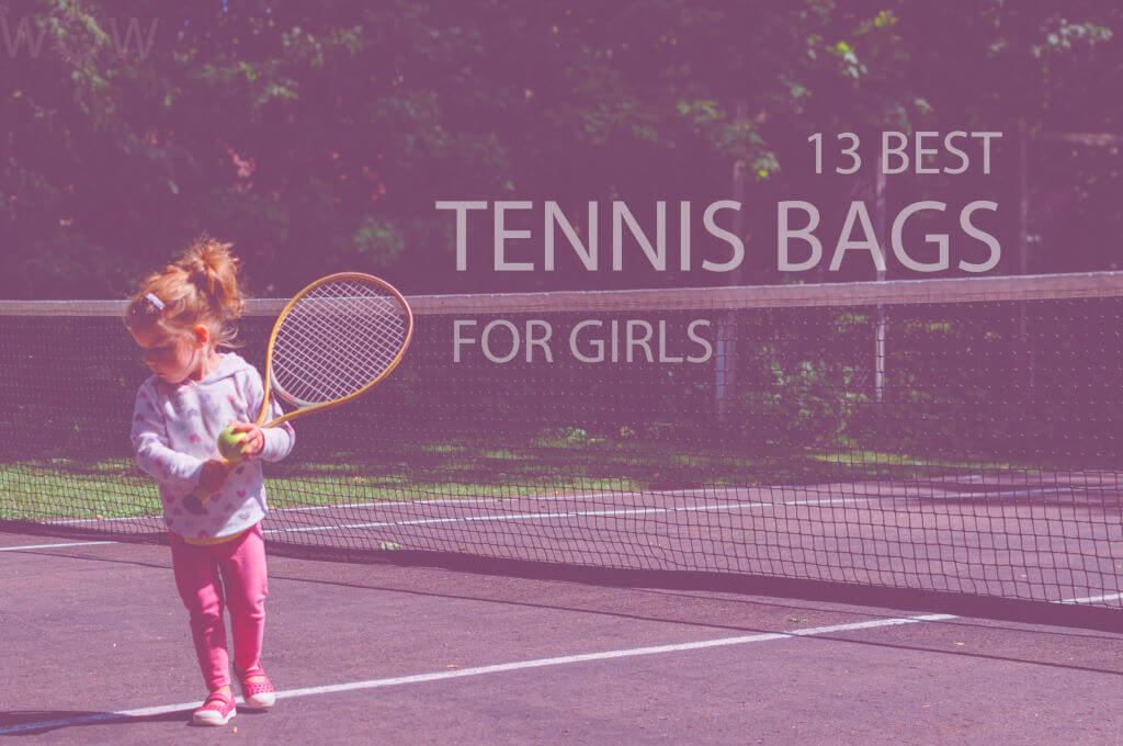 13 Best Tennis Bags for Girls