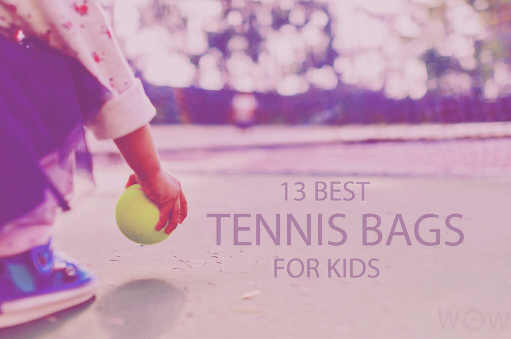 13 Best Tennis Bags for Kids
