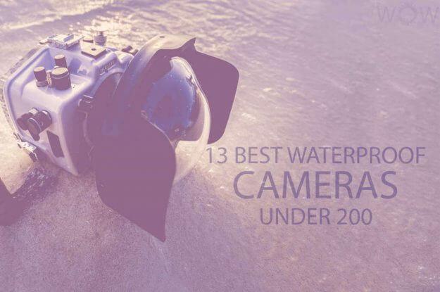 13 Best Waterproof Cameras under 200