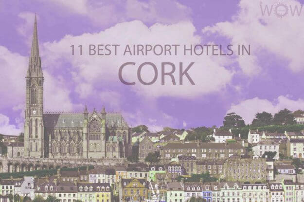 11 Best Airport Hotels in Cork