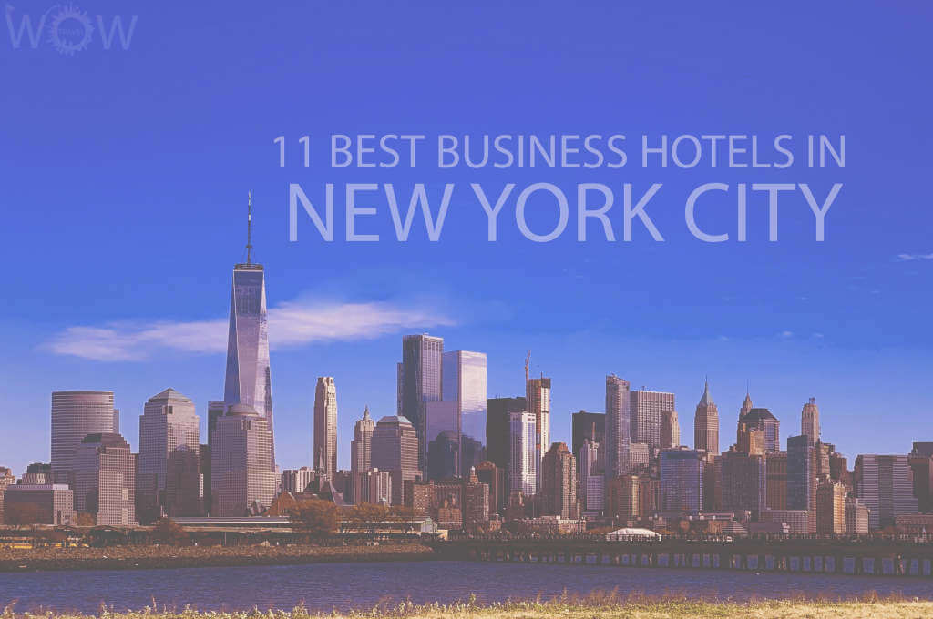 11 Best Business Hotels in New York City