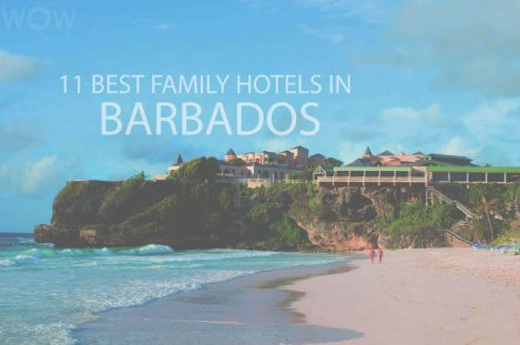 11 Best Family Hotels in Barbados